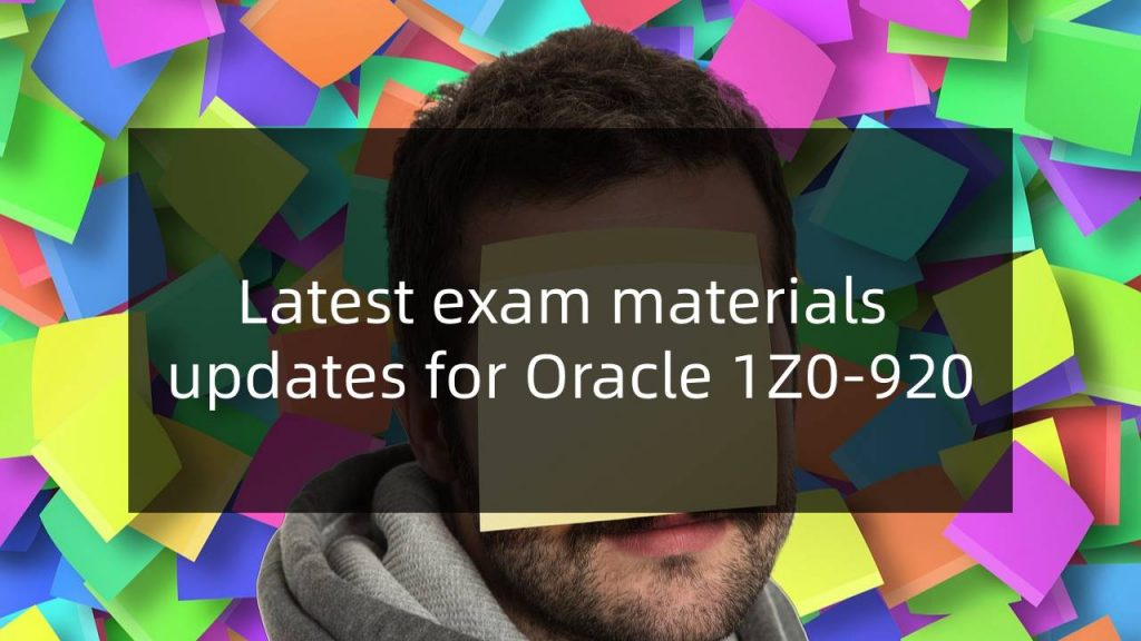 Oracle 1Z0-920 exam materials